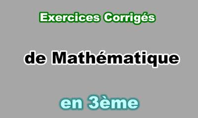 Exercices Corrigés de Maths 3eme en PDF