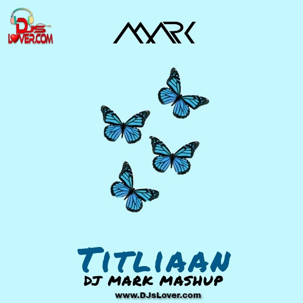 Titliaan Mashup DJ Mark
