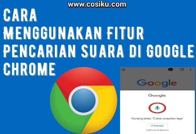 Cara Menggunakan Fitur Pencarian Suara di Google Chrome