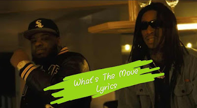 What's The Move Song Lyrics - Wiz Khalifa ft. Maxo Kream & SNSTBLVD