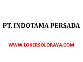 Loker Solo Terbaru Juli 2020 di Perusahaan Importir PT Indotama Persada -  Portal Info Lowongan Kerja Terbaru di Solo Raya - Surakarta 2020
