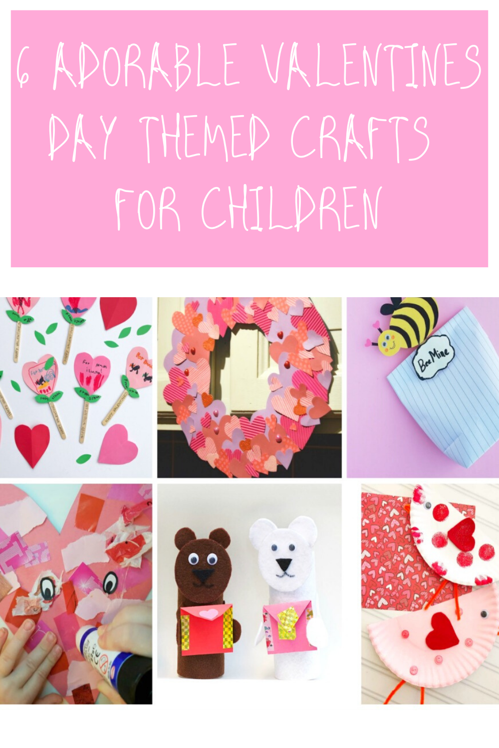 6 Adorable Valentines Day Themed Crafts For Children