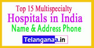 Top 15 Multispecialty Hospitals in India