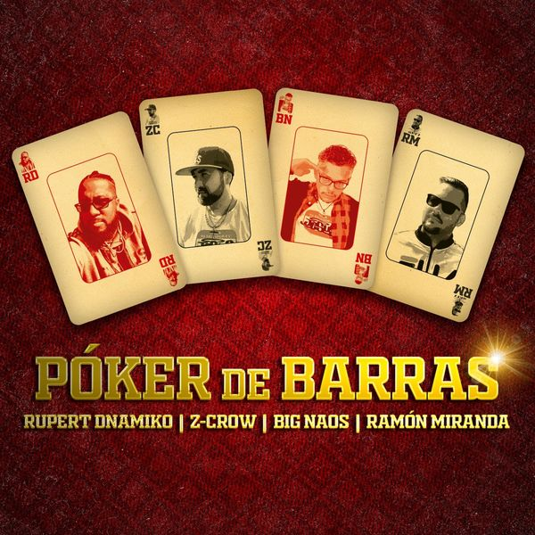 Rupert Dnamiko – Poker de Barras (Feat.Z-CROW, BIG NAOS & RAMON MIRANDA) (Single) 2021 (Exclusivo WC)