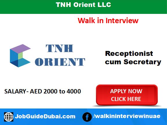 TNH Orient LLC career for Receptionist cum secretary job in Dubai
