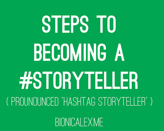 How to Become A Hashtag Storyteller #Storyteller