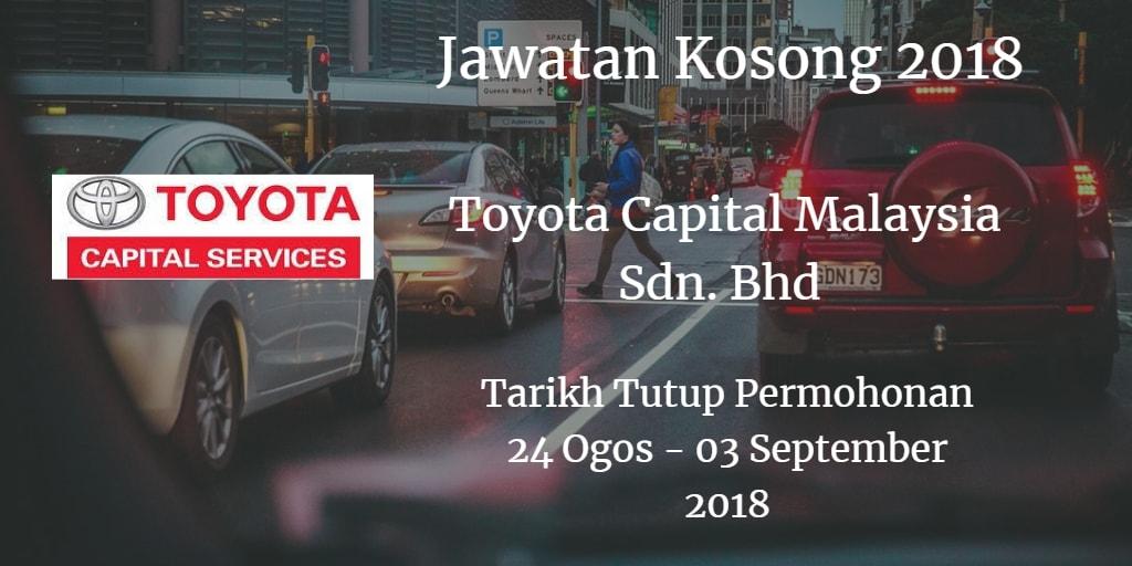 Jawatan Kosong Toyota Capital Malaysia Sdn. Bhd 24 Ogos - 03 September 2018