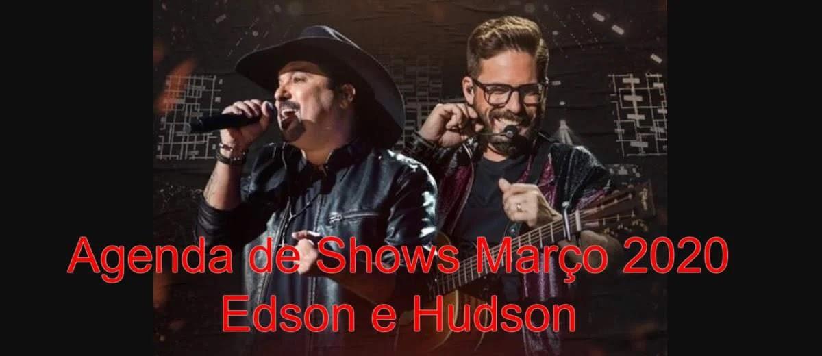 Agenda Shows Edson e Hudson Março 2020 - Cidades, Locais, Ingressos