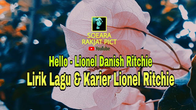 Lionel Rutchie Hello Lirik Lagu, video Lagu Hello