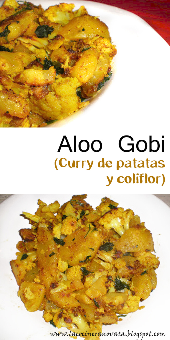 ALOO GOBI CURRY DE PATATAS Y COLIFLOR vegetariana la cocinera novata receta cocina india pobres economica vegana