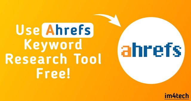 Ahref Keyword Research Tool For Free | How To Use Ahref Tool For Free.