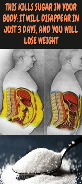 This Kills Sugar In Your Body: It Will Disappear In Just 3 Days And You Will Lose Weight
