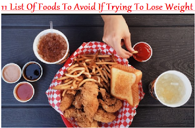11 List Of Foods To Avoid If Trying To Lose Weight