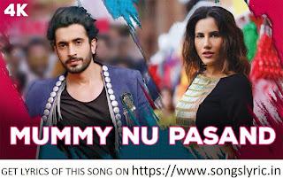 MUMMY NU PASAND lyrics   Jai Mummy Di l Sunny S, Sonnalli S lJaani, Sunanda S, Tanishk B, Sukh-E