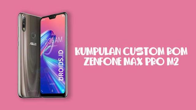 kumpulan custom rom zenfone max pro m2