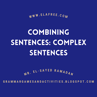 Combining Sentences: Complex Sentences