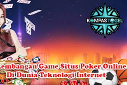 Perkembangan Game Situs Poker Online Di Dunia Teknologi Internet
