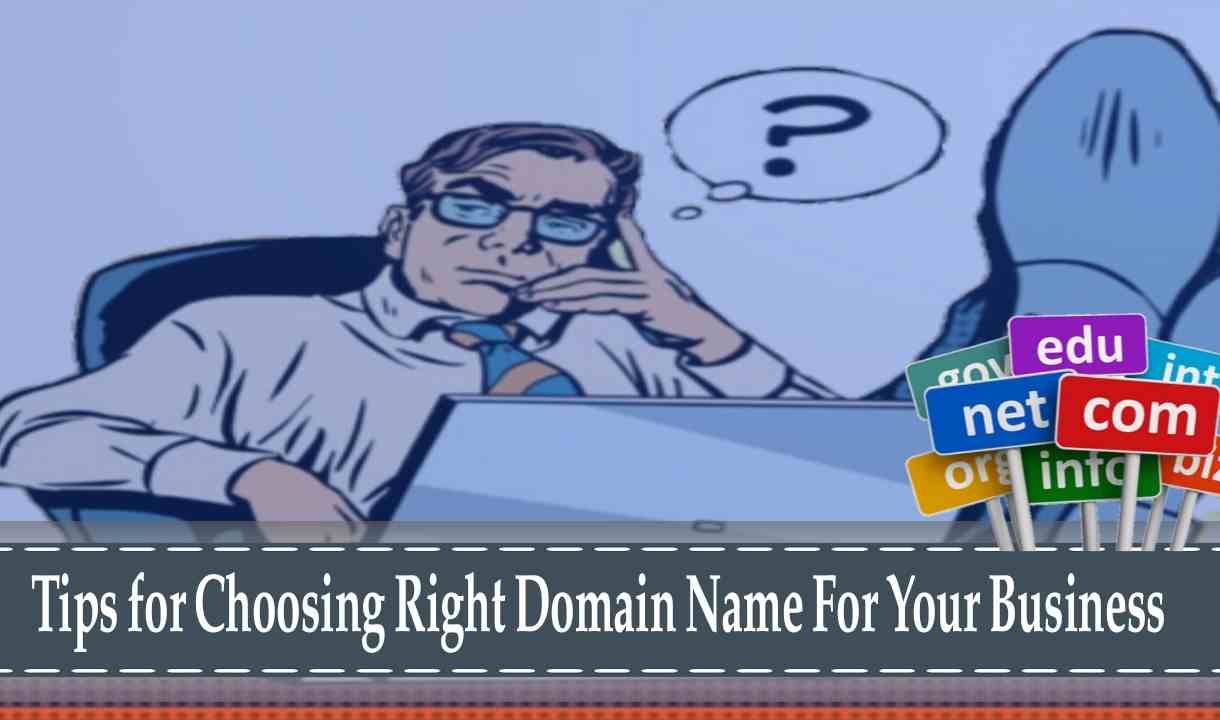 Tips for Choosing Right Domain Name For Your Business