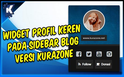 Cara Membuat Widget Profil Keren pada Sidebar Blog versi Kurazone
