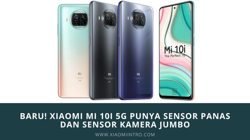 Xiaomi Mi 10I 5G Punya Sensor Panas Dan Sensor Kamera Jumbo