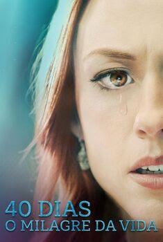 40 Dias: O Milagre da Vida Torrent - BluRay 1080p Dual Áudio