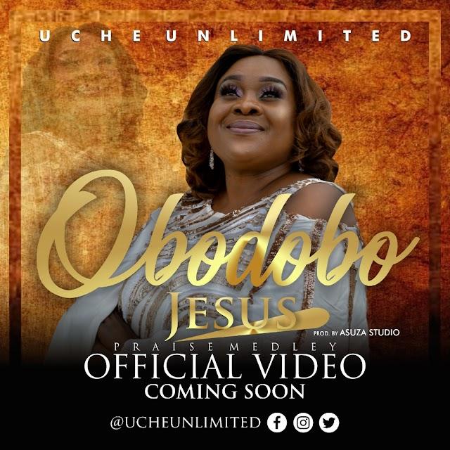 Video: Uche Unlimited - Obodobo Jesus
