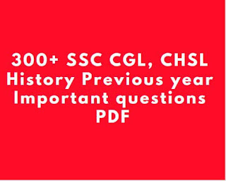 SSC CGL CHSL History Previous year questions PDF Download