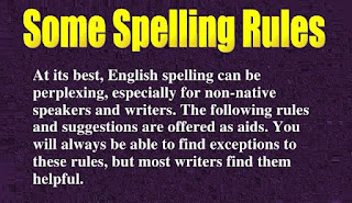 "10 Golden Rules on Spelling Correction in English Grammar    Rule 1:  When the suffix ""full"" is added to a word, one "" I"" is removed.  Faith + full = faithful  Use + full= useful    Rule 2:  If the word to which the suffix ""full"" is added ends in ""ll"", one ""I"" is removed from the word also.  Skill +full = skilful  Will + full= wilful    Rule 3:  Words of two or three syllables ending in single vowel + single consonant double the final consonant if the last syllable is stressed.   Eg-  Permit + ed = permitted  Occur + ing =occurring  Control + ed =controlled  Begin + ing = beginning    Rule 4:  Consonant 'L' is doubled in the words ending in single vowel + ""I"" before a suffix beginning with a vowel   eg.  Signal + ing = signalling  Repel + ent = repellent  Quarrel + ed = quarrelled  Travel + er = traveller    Rule 5  Words ending in silent ""e"", drop the ""e"" before a suffix beginning with a vowel    Hope + ing = hoping  Live + ed = lived  Drive + er = driver  Tire + ing= tiring    Rule 6:  If the suffix begins with a consonant ""e"" is not dropped    Hope + full = hopeful  Sincere + ly= sincerely  But,  True + ly = truly  Nine + th = ninth  Argue + ment = argument    Rule 7:  A final ""y"" following a consonant changes to ""i"" before a suffix except ""ing"".   Carry + ed = carried  Happy + ly = happily  Marry + age = marriage  Beauty + full = beautiful  But,  Marry + ing = marrying  Carry + ing = carrying    Rule 8:  A final ""y"" following a vowel does not change before a suffix.   Eg:  Obey + ed = obeyed  Play + er = player  Pray + ed= prayed    Rule 9:  When the suffix ""ous"" is added to a word ending in ""ce"", ""e"" is changed to ""i"".  Space + ous= spacious  Vice + ous= vicious  Malice + ous = malicious  Grace + ous= gracious    Rule 10:  When the suffix ""ing"" is added to a word ending in ""ie"", ""ie"" is changed to ""y"".  Lie + ing= lying  Die + ing = dying  Tie + ing= tying..."