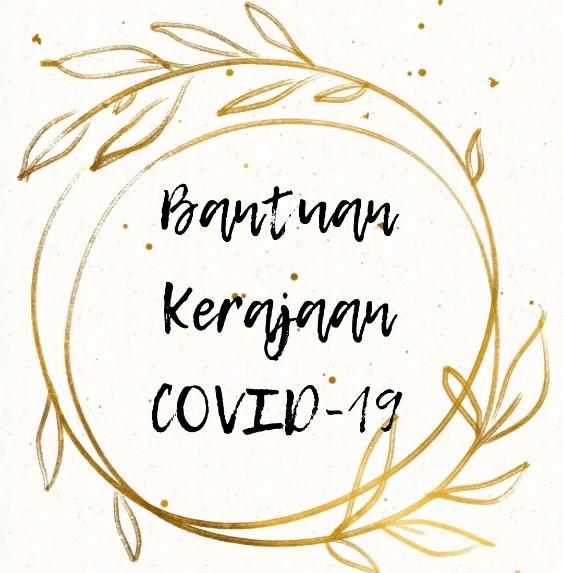 Bantuan khas kerajaan tangani kesan Covid-19