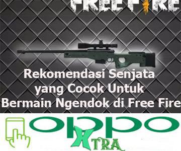 Rekomendasi Senjata yang Cocok Untuk Bermain Ngendok di Free Fire