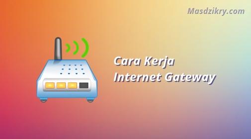 Cara kerja internet gateway