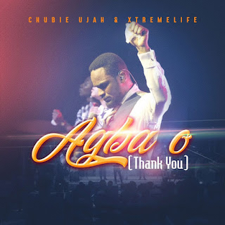 Chubie Ujah & XtremeLife – Agba O (Ft. Oche Ugbenyo)