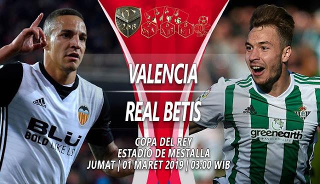 Prediksi Valencia vs Real Betis, Jumat 01 Maret 2019 Pukul 03:00 WIB