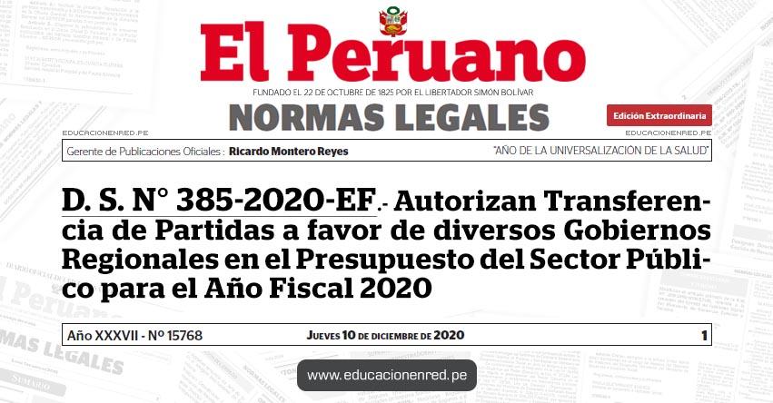 D. S. N° 385-2020-EF.- Autorizan Transferencia de Partidas a favor de diversos Gobiernos Regionales en el Presupuesto del Sector Público para el Año Fiscal 2020