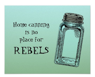 No Place for Rebels Home Canning Poster