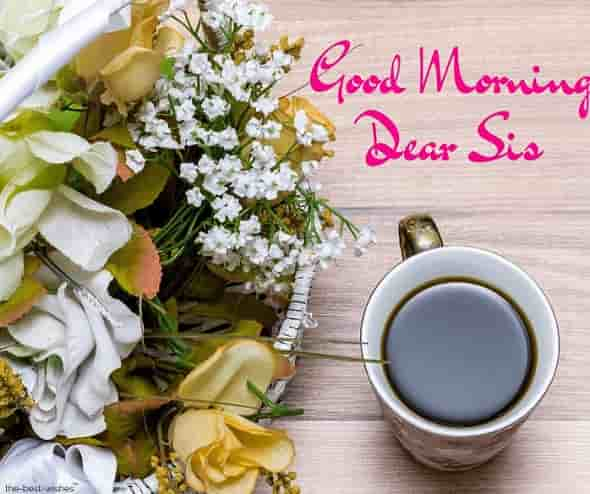 good morning dear sister with a coffee