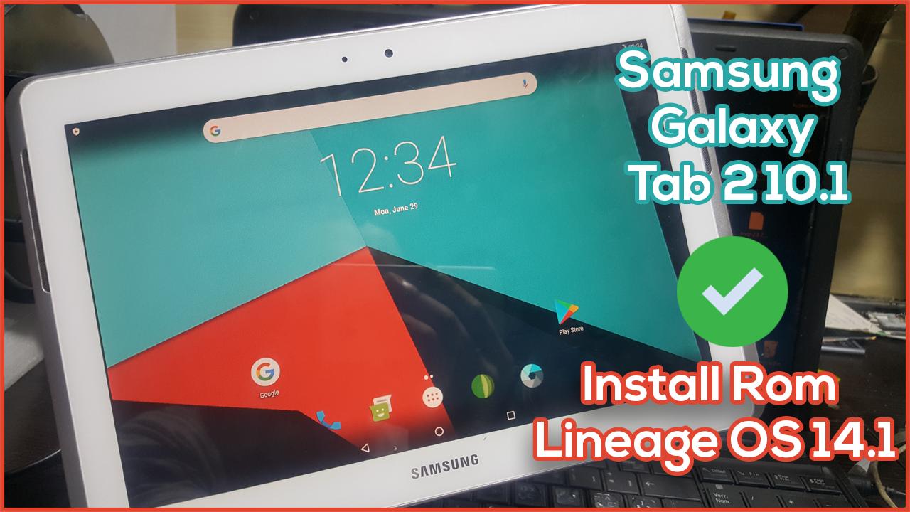 Samsung Galaxy Tab 2 10.1'e Lineage OS 14.1 Android 7.1.2 Nougat Rom nasıl kurulur