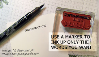 Get more use from your stamps. Use a marker to ink up only selected words.