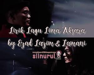 Lirik Lagu Lima Aksara by Ezad Lazim & Zamani