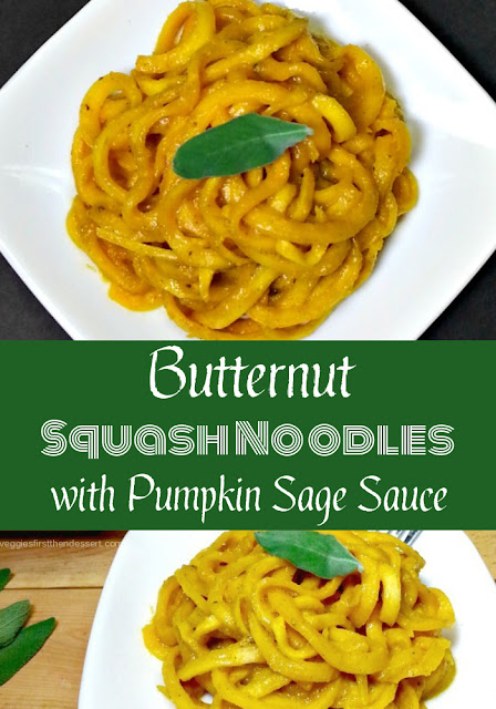 Butternut Squash Noodles with Pumpkin Sage Sauce - Veggies First, Then Dessert