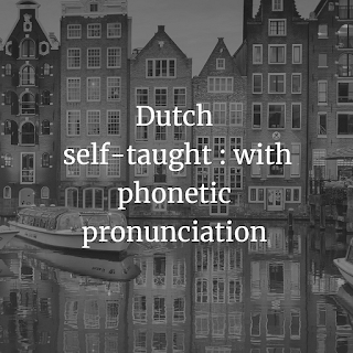 Dutch self-taught: with phonetic pronunciation
