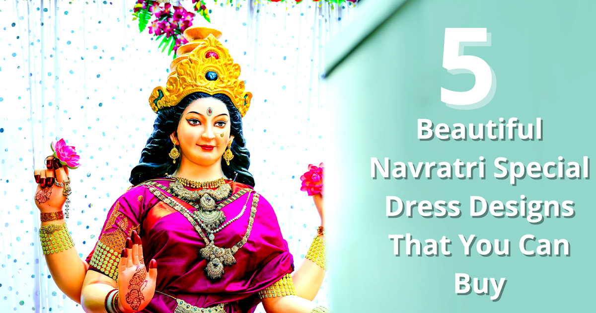 5 Beautiful Navratri Special Dress Designs That You Can Buy