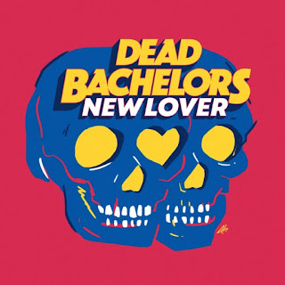 Dead Bachelors - New Lover - EP on iTunes