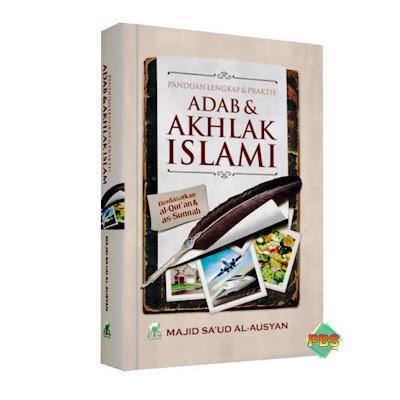 Panduan Lengkap Praktis Adab dan Akhlak Islami