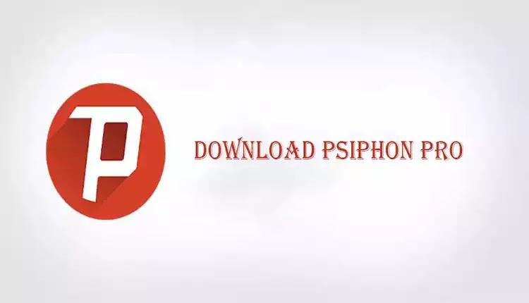 تحميل تطبيق سايفون برو Psiphon Pro
