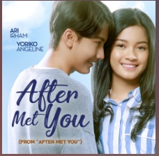 "Lirik Lagu Ari Irham, Yoriko Angeline - After Met You (From ""After Met You"")"