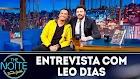 The Noite Entrevista com Leo Dias