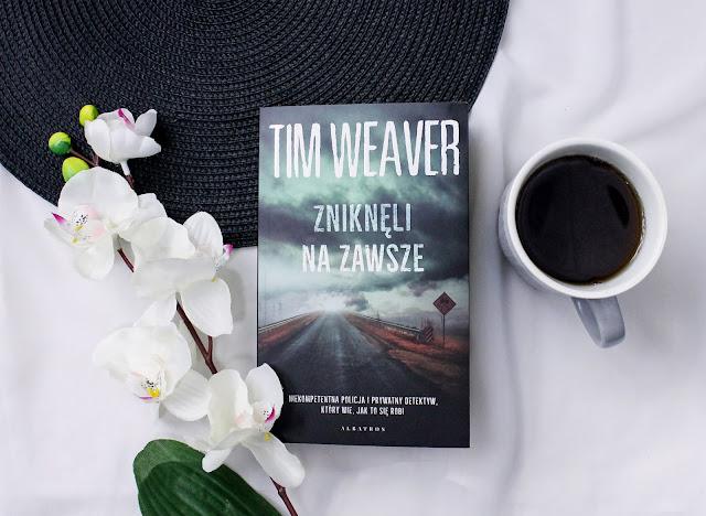 """""""Zniknęli na zawsze"""" Tim Weaver"""