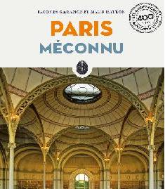 Paris Méconnu de Jacques Garance et Maud Ratton