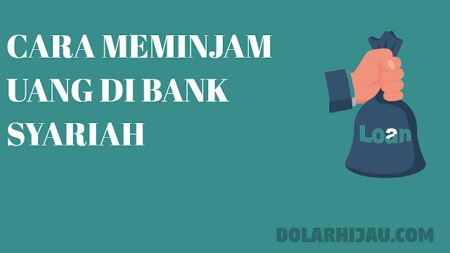 cara meminjam uang di bank syariah